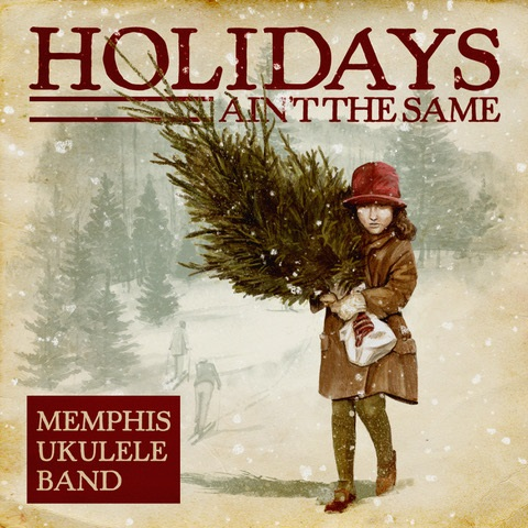 Memphis Ukulele Band - Holiday's Ain't The Same