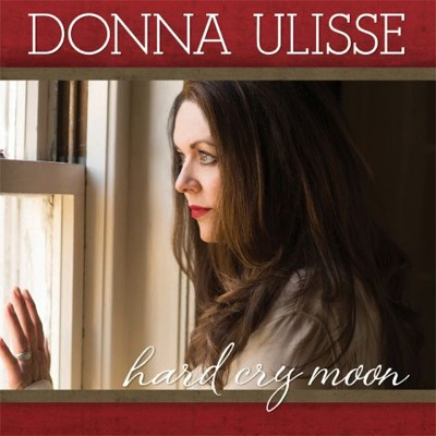 Donna Ulisse Hard Cry Moon ALbum