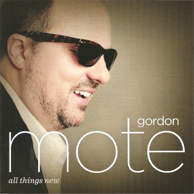 Gordon Mote All Things New album