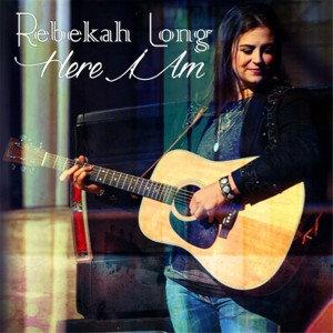 Rebekah Long Here I Am album