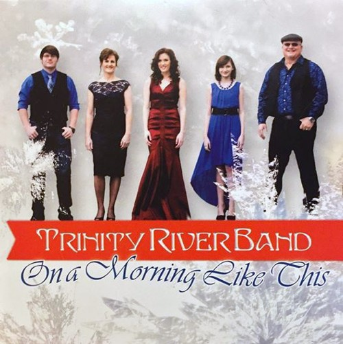Trinity River Band On A Morning Like This album