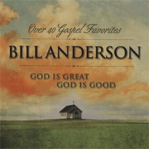 Bill Anderson God Is Great God Is Good album