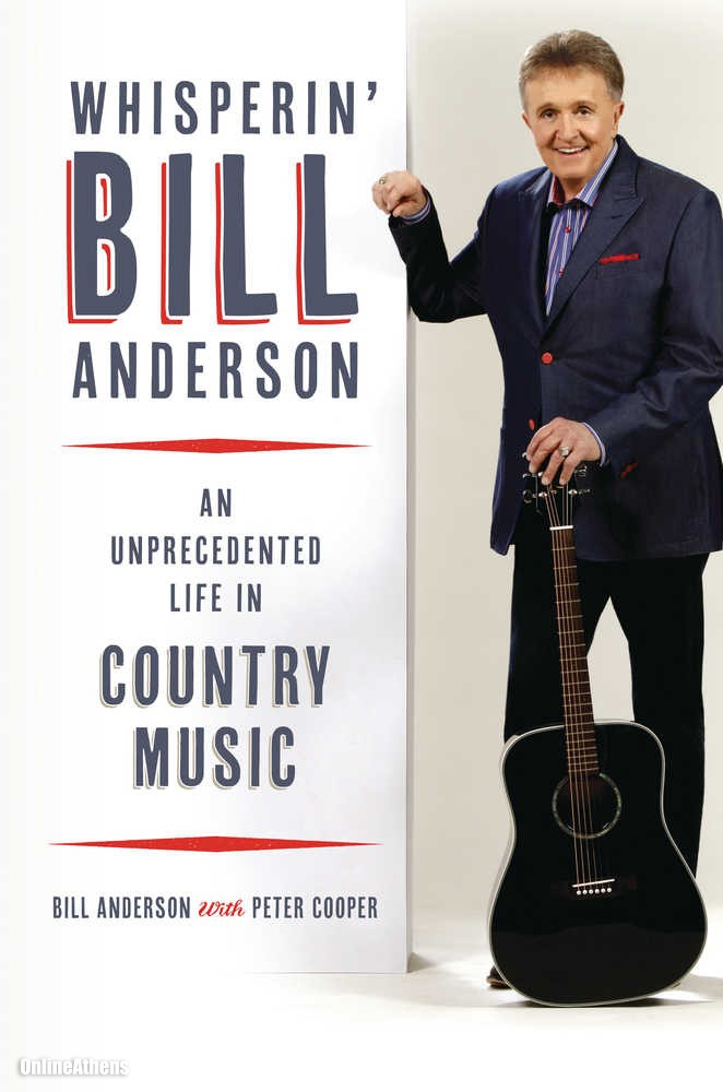 Bill Anderson - An Unprecedented Life In Country Music book