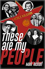 These Are My People The Merle Kilgore story by Mark Rickert