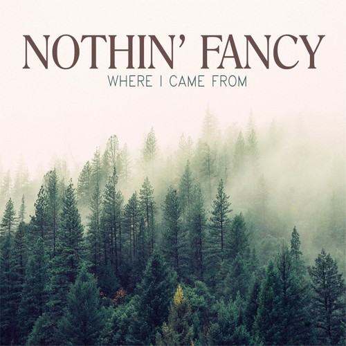 Nothin' Fancy - Where I Came From album
