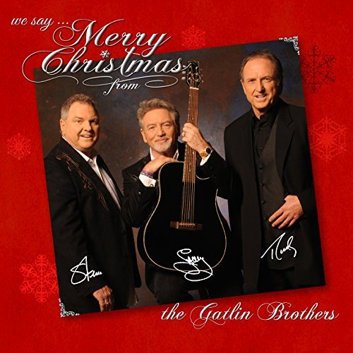 The Gatlin Brothers We Say Merry Christmas