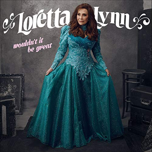 Loretta Lynn Wouldn't It Be Great album