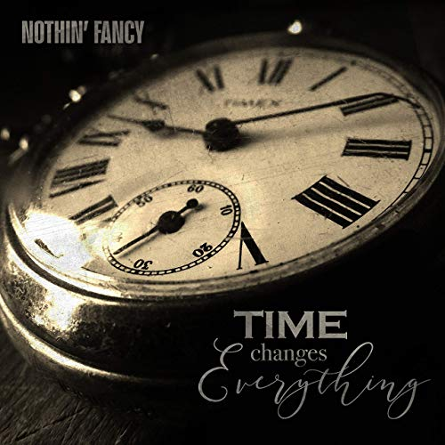 Nothin' Fancy Time Changes Everything album