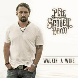 Pete Scobell Band Walkin A Wire