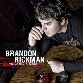 Brandon Rickman Young Man Old Soul Album