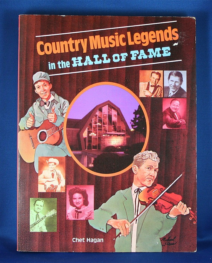 """Hall of Fame - book """"Country Music Legends In The Hall of Fame"""" by Chet Hagan"""