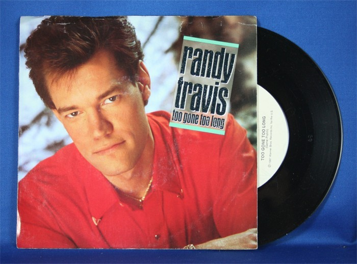 "Randy Travis - 45 LP ""Too Gone Too Long"""