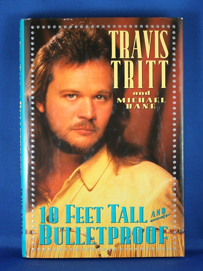 "Travis Tritt - book ""10 Feet Tall And Bulletproof"""