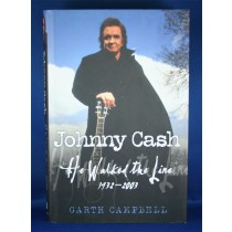"Johnny Cash - book ""Johnny Cash He Walked The Line 1932 - 2003"" by Garth Campbell"