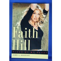 """Faith Hill - book """"Faith Hill Piece of My Heart"""" by James L. Dickerson"""