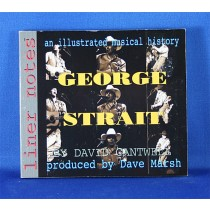"George Strait - book ""Liner Notes An Illustrated Musical History: George Strait"" by David Cantwell"