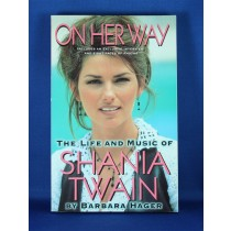 "Shania Twain - book ""On Her Way The Life and Music of Shania Twain"" by B. Hager"