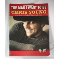 "Chris Young - sheet music ""The Man I Want To Be"""