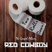 "Red Cowboy - CD ""Two Rolls Down: The Gospel Album"""