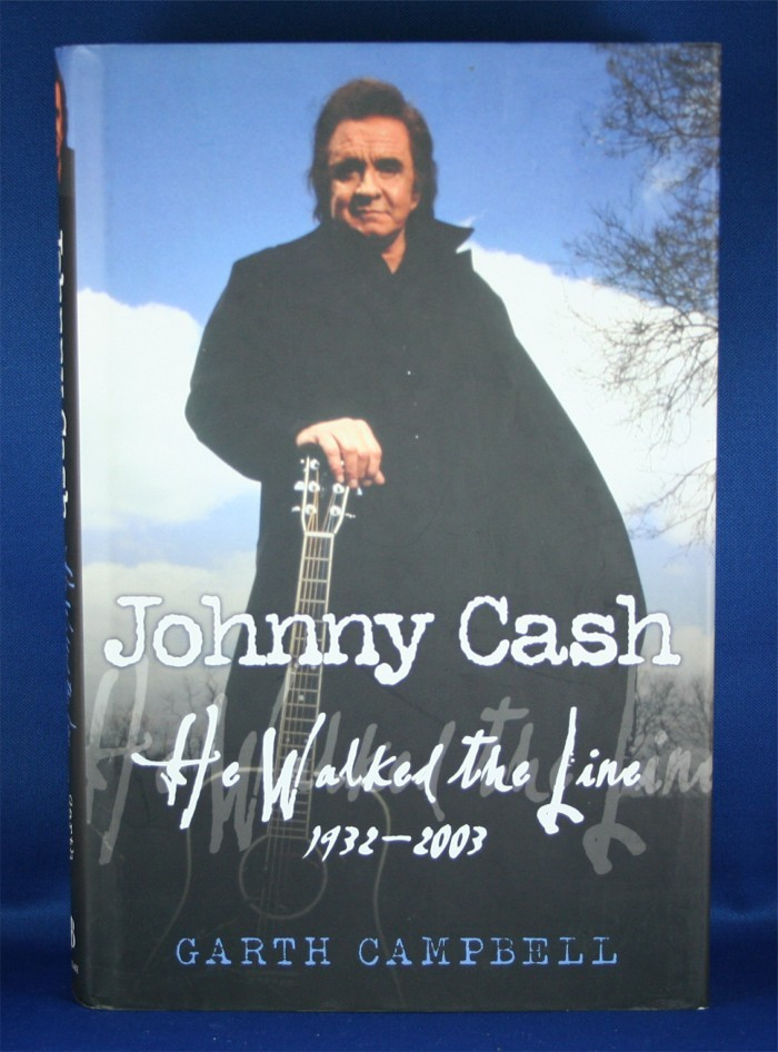 """Johnny Cash - book """"Johnny Cash He Walked The Line 1932 - 2003"""" by Garth Campbell"""