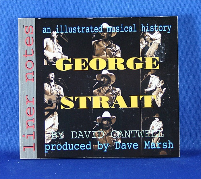 """George Strait - book """"Liner Notes An Illustrated Musical History: George Strait"""" by David Cantwell"""