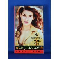 """Shania Twain - book """"On Her Way The Shania Twain Story"""" by Scott Gray"""