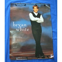 "Bryan White - promo poster ""Between Now and Forever"""